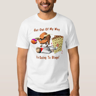 Bingo-Get Out Of My Way Tshirt
