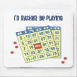 Bingo: I'd Rather Be Playing Mousepads