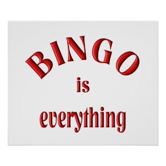 Bingo is Everything Poster