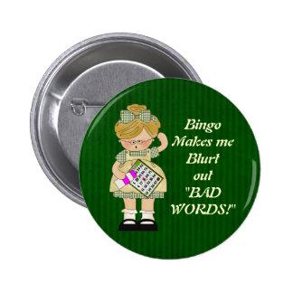 Bingo Makes me magnet Pinback Button