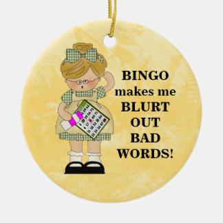 Bingo Makes Me ornament