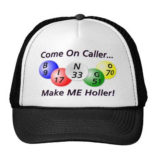 ¡Bingo! ¡Venido en visitante, haga que Holler! Gorro De Camionero