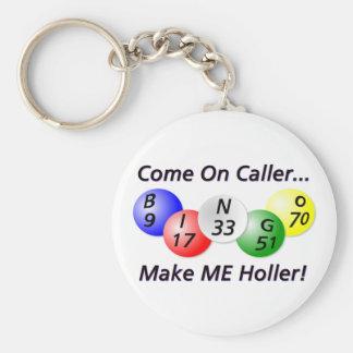 ¡Bingo! ¡Venido en visitante, haga que Holler! Llavero Redondo Tipo Pin