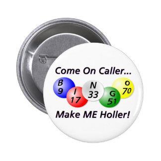 ¡Bingo! ¡Venido en visitante, haga que Holler! Pin Redondo De 2 Pulgadas
