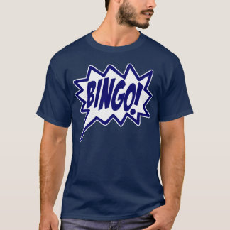 Bingo! yell T-Shirt