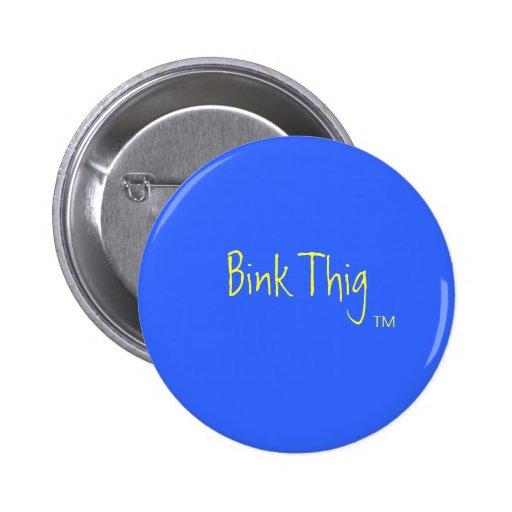 Bink Thig™_ Pins