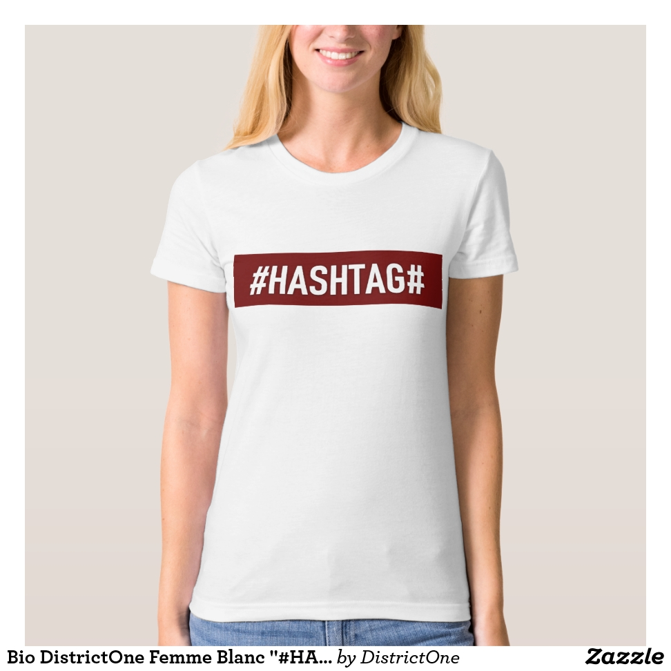 "Bio DistrictOne Femme Blanc ""#HASHTAG#"" T-Shirt - Best Selling Long-Sleeve Street Fashion Shirt Designs"
