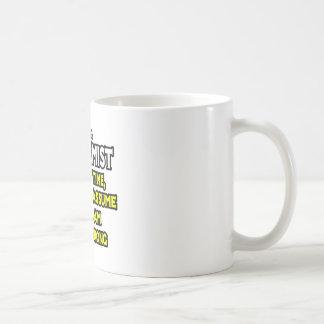 Biochemist...Assume I Am Never Wrong Coffee Mug