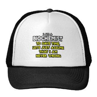 Biochemist...Assume I Am Never Wrong Mesh Hats