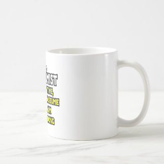 Biochemist...Assume I Am Never Wrong Coffee Mug