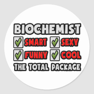 Biochemist ... The Total Package Classic Round Sticker