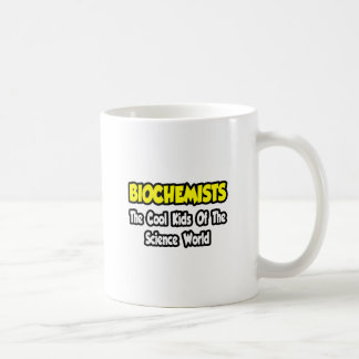 Biochemists...Cool Kids of Science World Coffee Mug