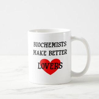 Biochemists Make Better Lovers Coffee Mug