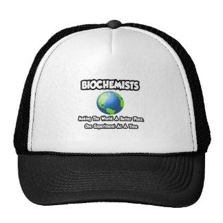 Biochemists...Making the World a Better Place Trucker Hats