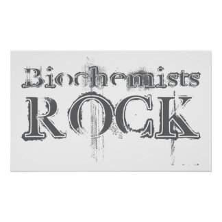 Biochemists Rock Poster