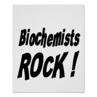 Biochemists Rock! Poster Print