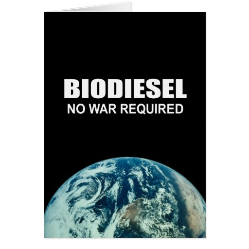 Biodiesel: No War Required Greeting Cards