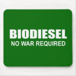 Biodiesel: No War Required Mousepads
