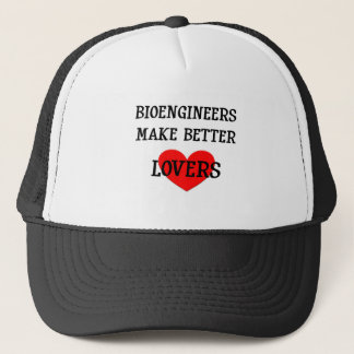 Bioengineers Make Better Lovers Trucker Hat