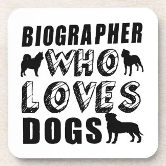 biographer Who Loves Dogs Drink Coaster