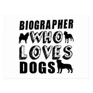 biographer Who Loves Dogs Postcard