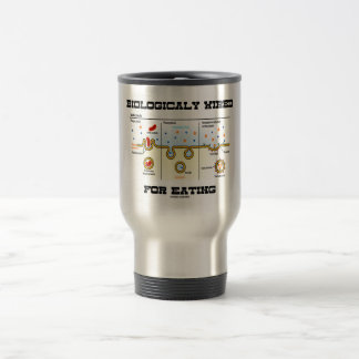 Biologically Wired For Eating (Endocytosis) Travel Mug