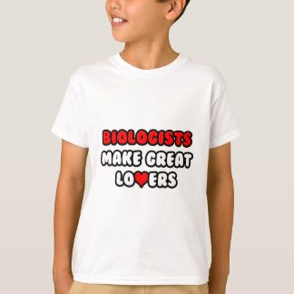 Biologists Make Great Lovers T-Shirt