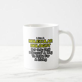 Biólogo molecular. Bebida para una vida Tazas