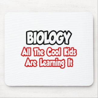 Biology All The Cool Kids Mouse Pad
