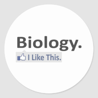 Biology...I Like This Classic Round Sticker