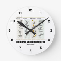 Biology Is A Budding Subject (Types Of Buds) Round Wall Clock