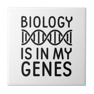 Biology Is In My Genes Ceramic Tile