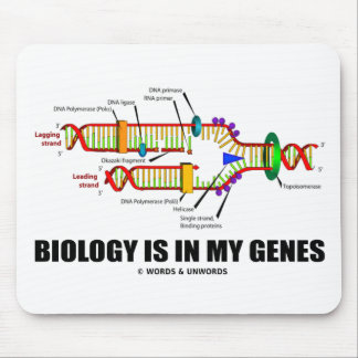 Biology Is In My Genes (DNA Replication) Mouse Pad