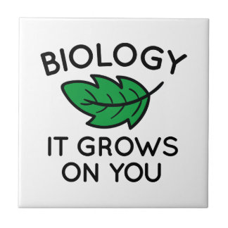 Biology It Grows On You Ceramic Tile