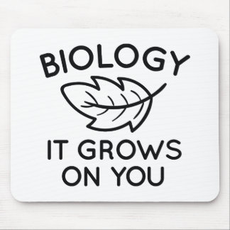 Biology It Grows On You Mouse Pad