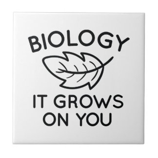 Biology It Grows On You Tile