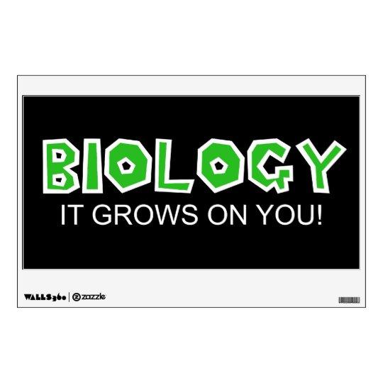 Biology...It Grows On You! Wall Sticker