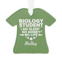 Biology Student No Life or Money Ornament