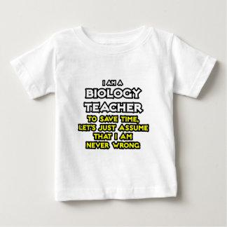 Biology Teacher...Assume I Am Never Wrong Baby T-Shirt