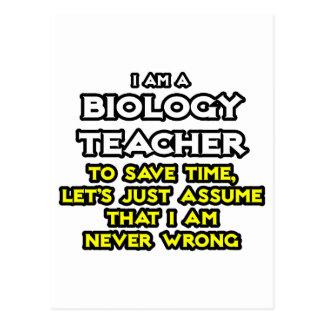 Biology Teacher...Assume I Am Never Wrong Postcard