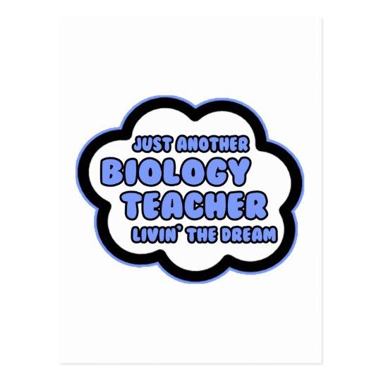 Biology Teacher .. Livin' The Dream Postcard