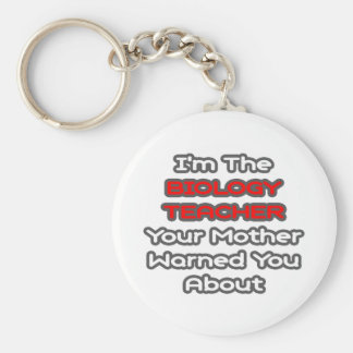 Biology Teacher...Mother Warned You About Key Chain