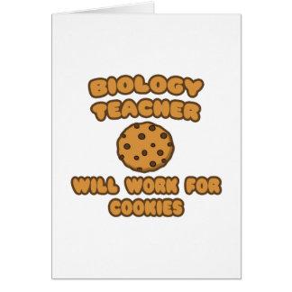 Biology Teacher  .. Will Work for Cookies Card