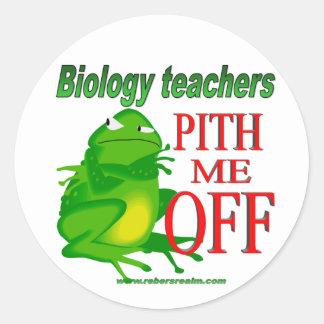 Biology teachers pith me off classic round sticker