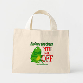Biology teachers pith me off mini tote bag