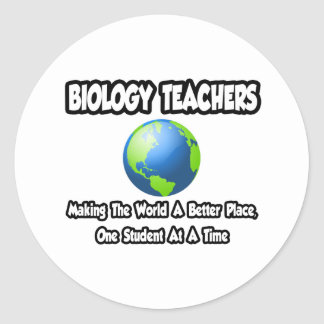Biology Teachers...World a Better Place Classic Round Sticker