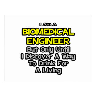 Biomedical Engineer Joke .. Drink for a Living Post Cards
