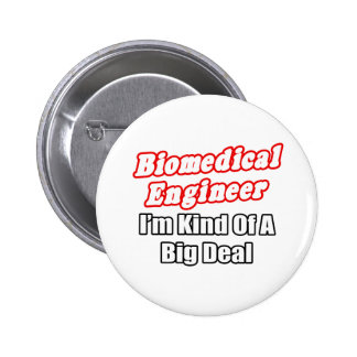 Biomedical Engineer...Kind of a Big Deal Button