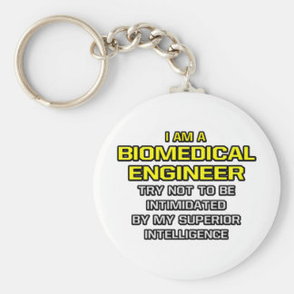 Biomedical Engineer...Superior Intelligence Keychain