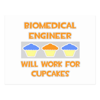 Biomedical Engineer ... Will Work For Cupcakes Post Cards